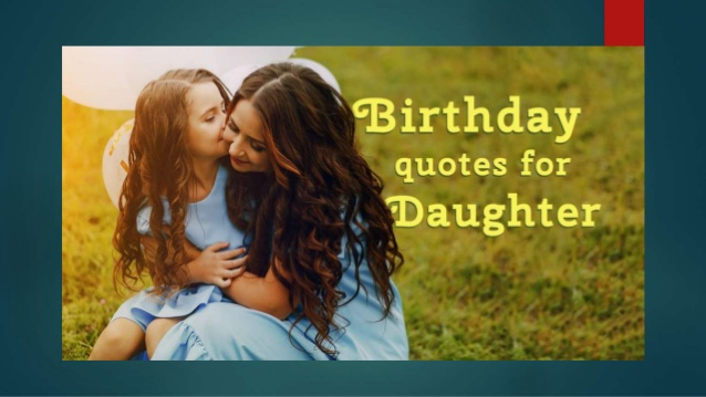 50 Wonderful Birthday Quotes For Daughter From Mom